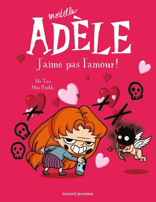 Mortelle Adèle T.4 ; j'aime pas l'amour !