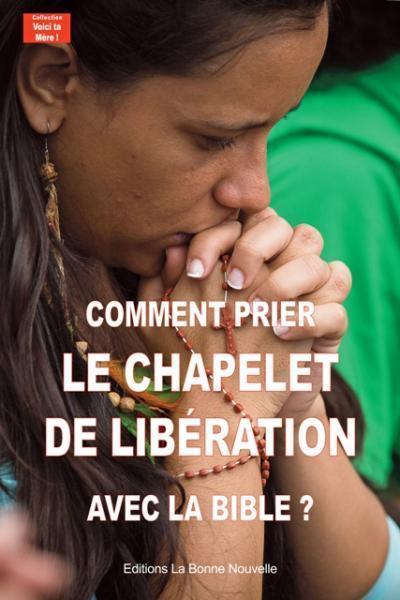 Comment prier le chapelet de libération avec la bible ?