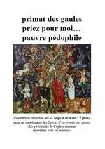 Vente Livre Numérique : Primat des Gaules priez pour moi pauvre pédophile  - Ouvrage COLLECTIF