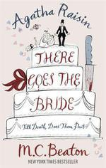 Vente Livre Numérique : Agatha Raisin: There Goes The Bride  - Beaton M C
