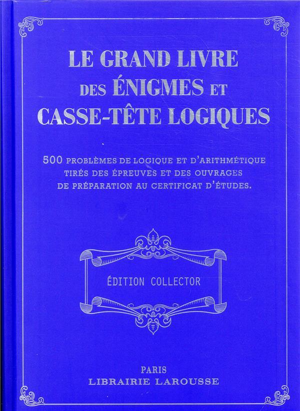 Le grand livre des énigmes et casse-têtes logiques