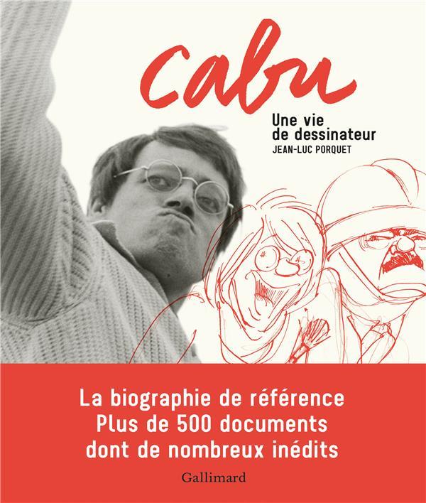 Cabu ; une vie de dessinateur