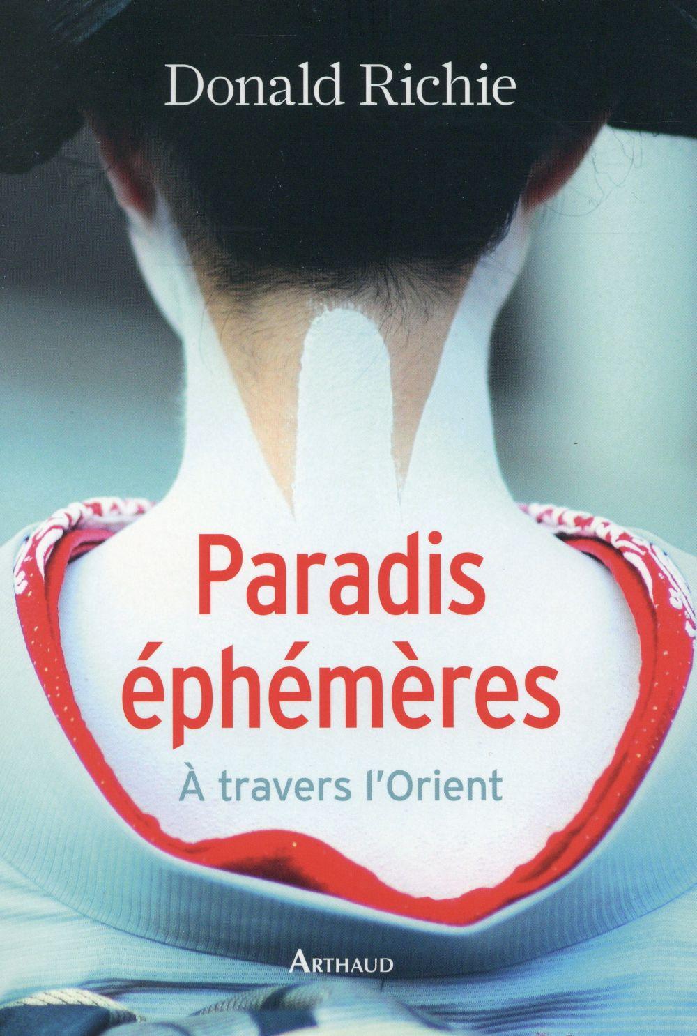 paradis éphémères ; à travers l'Orient