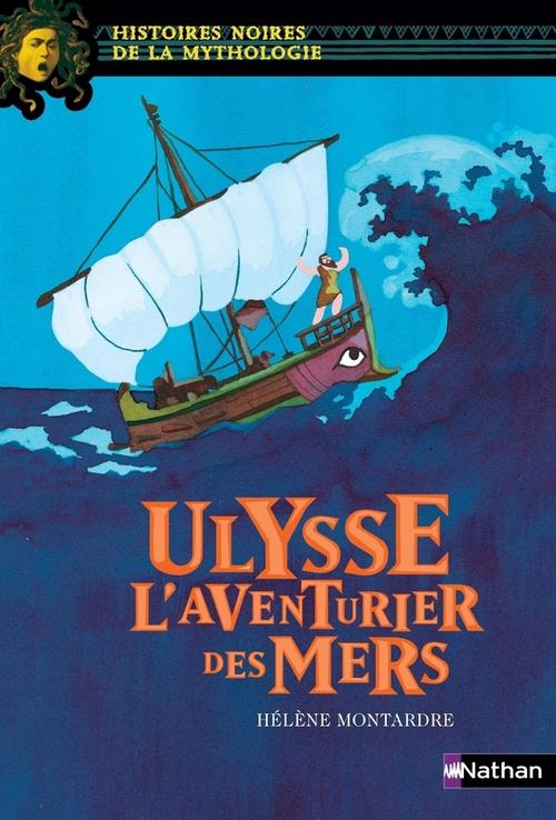 Ulysse ; l'aventurier des mers