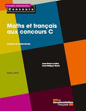 Maths et francais aux concours C ; cours et exercices  (edition 2016)