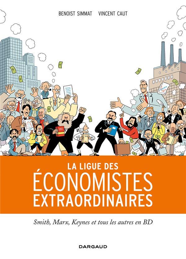 La ligue des économistes extraordinaires ; Smith, Marx, Keynes et tous les autres en BD