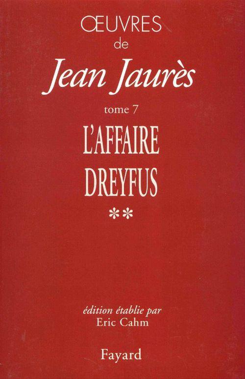 Vente EBooks : Oeuvres, tome 7 - l'affaire dreyfus  - Jean Jaurès