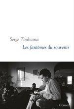 Les fantômes du souvenir  - Serge Toubiana