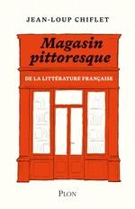 Vente Livre Numérique : Le magasin pittoresque de la littérature française  - Jean-Loup Chiflet