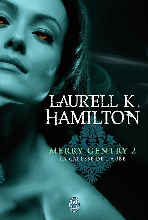 Merry Gentry T.2 ; la caresse de l'aube
