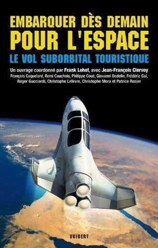 Embarquer dès demain pour l'espace ; le vol suborbital touristique