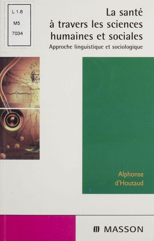 La sante a travers les sciences humaines et sociales approche linguistique et sociologique