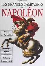 Les grandes campagnes de Napoléon  - Serge Cosseron - Collectif