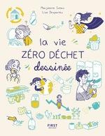 Vente Livre Numérique : La vie zéro déchet dessinée  - Marjolaine SOLARO - Lise Desportes