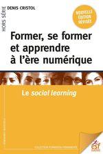 Vente Livre Numérique : Former, se former et apprendre à l'ère numérique  - Denis Cristol