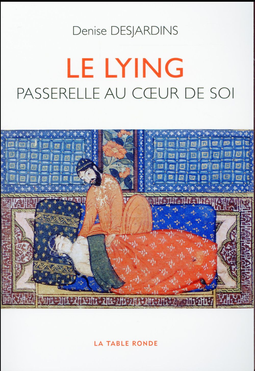 Le lying ; passerelle au coeur de soi
