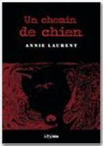 Un chemin de chien  - Annie Laurent