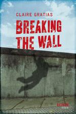 Vente Livre Numérique : Breaking the Wall  - Claire Gratias