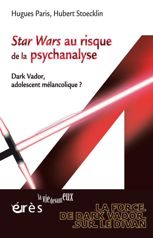 Star Wars au risque de la psychanalyse ; Dark Vador, adolescent mélancolique ?