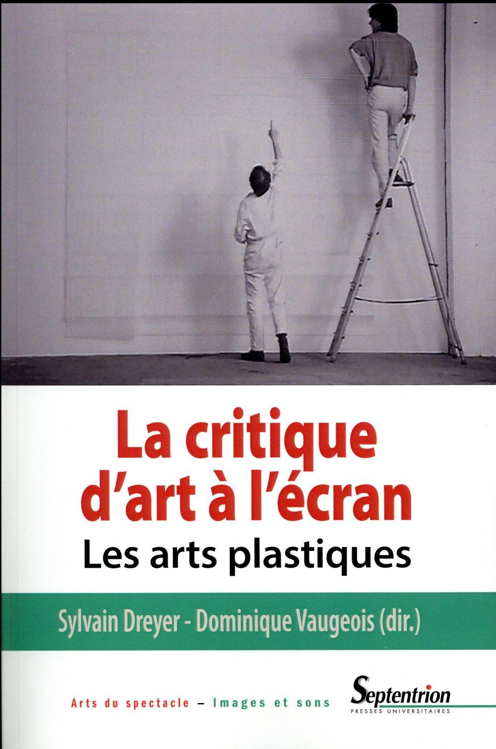 La critique d'art à l'écran ; les arts plastiques