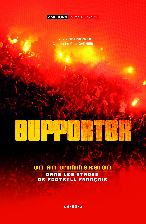 Supporter ; un an d'immersion dans les stades de football français