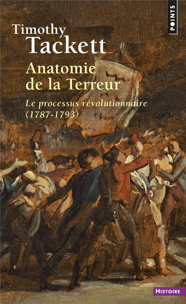 Anatomie de la Terreur ; le processus révolutionnaire (1787-1793)