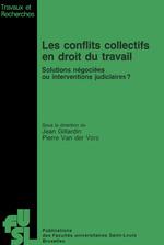 Les conflits collectifs en droit du travail  - Pierre Van Der Vorst - Jean Gillardin