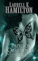Papillon d'Obsidienne  - Laurell K. Hamilton