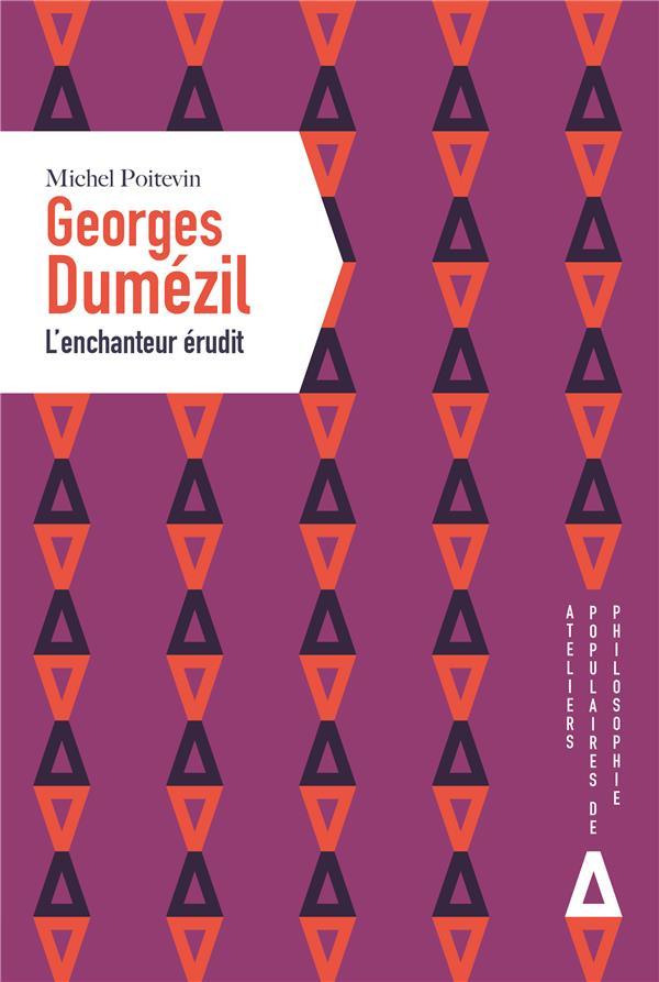 Georges Dumézil, l'enchanteur érudit
