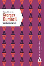 Georges Dumézil, L'enchanteur érudit
