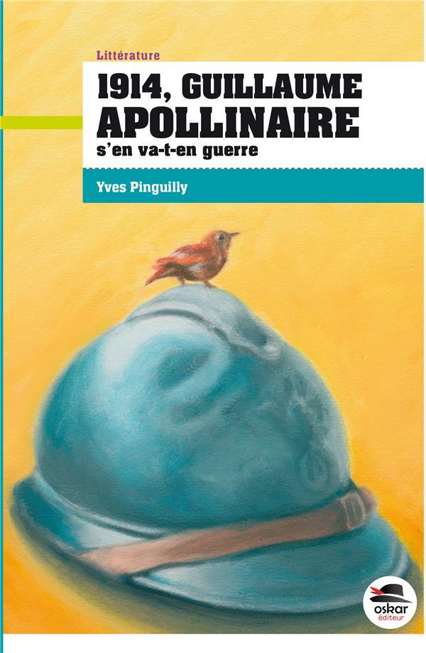 1914, Guillaume Apollinaire s'en va-t-en guerre
