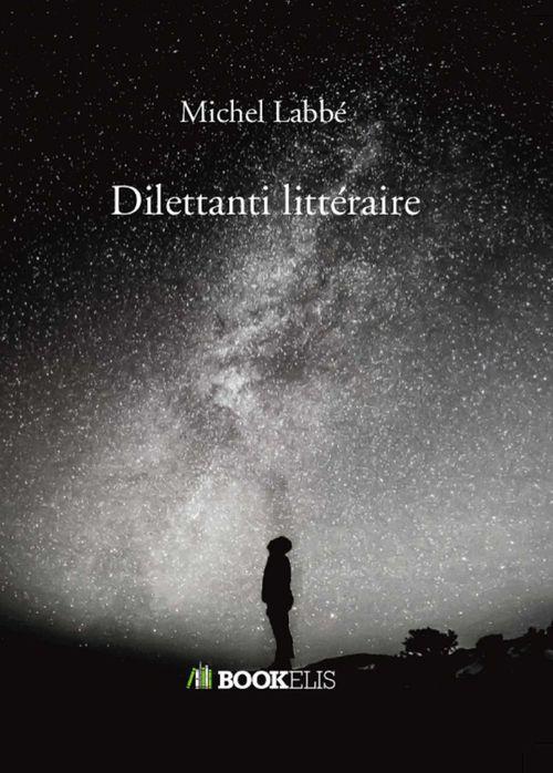 Vente EBooks : Dilettanti littéraire  - Michel Labbé