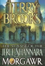 The Voyage of the Jerle Shannara: Morgawr  - Terry Brooks