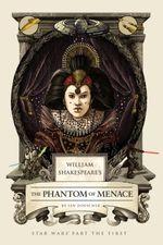 William Shakespeare's The Phantom of Menace  - Ian Doescher