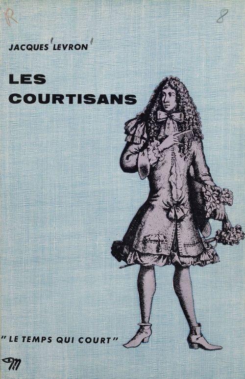 Les courtisans  - Jacques LEVRON
