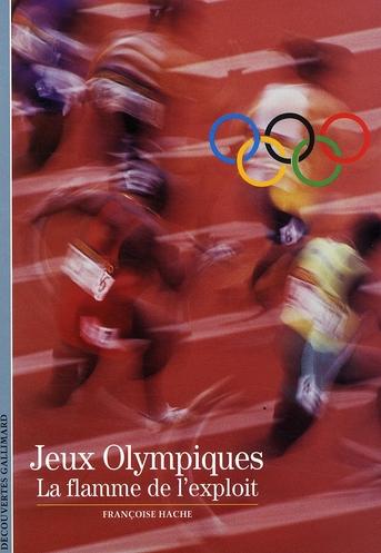 Jeux olympiques ; la flamme de l'exploit