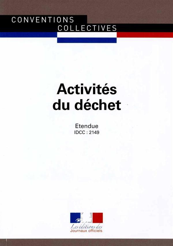Activités du déchet ; convention collective nationale étendue, IDCC 2149 (9e édition)