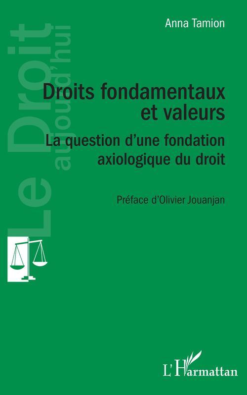 Vente EBooks : Droits fondamentaux et valeurs : la question d'une fondation axiologique du droit  - Tamion Anna