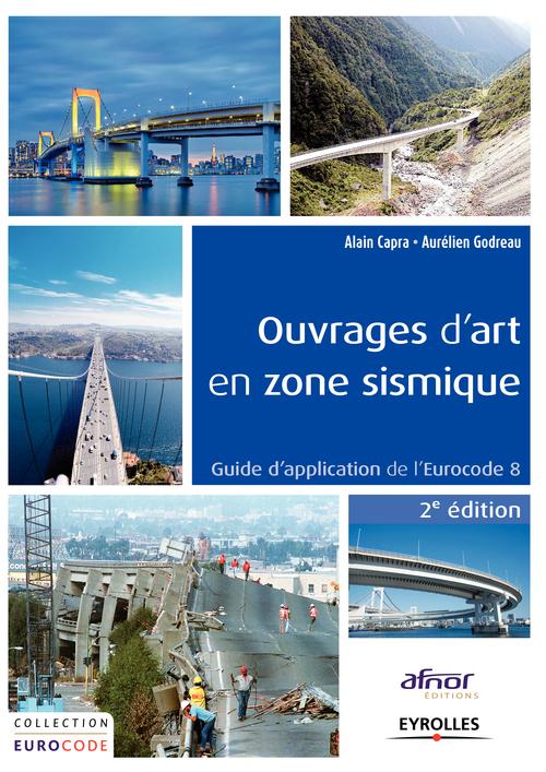 Ouvrages d'art en zone sismique ; guide d'application de l'Eurocode 8 (2e édition)