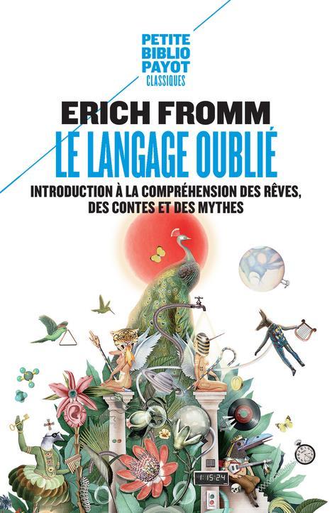 Le langage oublié ; introduction à la compréhension des rêves, des contes et des mythes