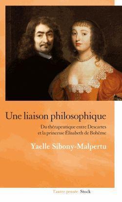 Une liaison philosophique ; du thérapeutique entre Descartes et la princesse Elisabeth de Bohême
