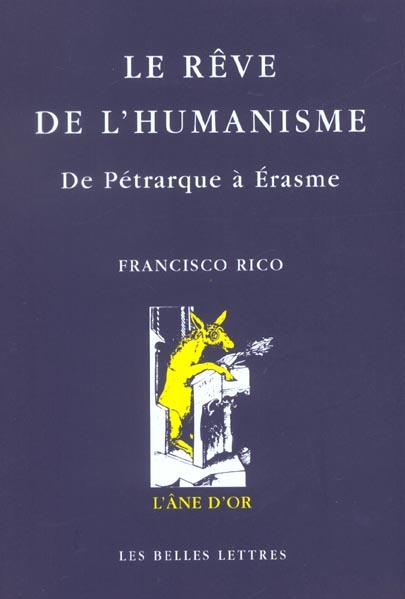 Le rêve de l'humanisme ; de Pétrarque à Erasme