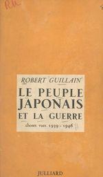 Le peuple japonais et la guerre  - Robert Guillain