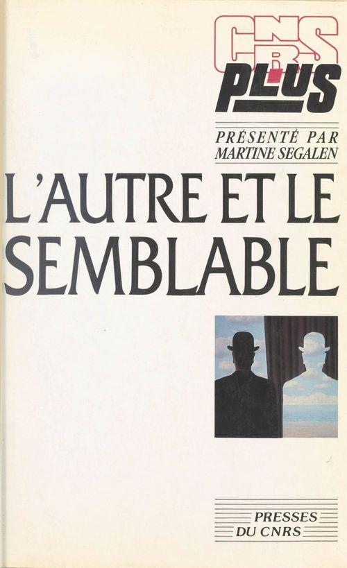 Vente EBooks : L'autre et le semblable : regards sur l'ethnologie des sociétés contemporaines  - Martine SEGALEN