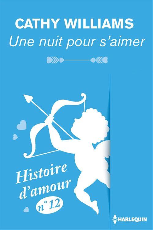 Vente Livre Numérique : Une nuit pour s'aimer - Histoire d'amour n° 12  - Cathy Williams