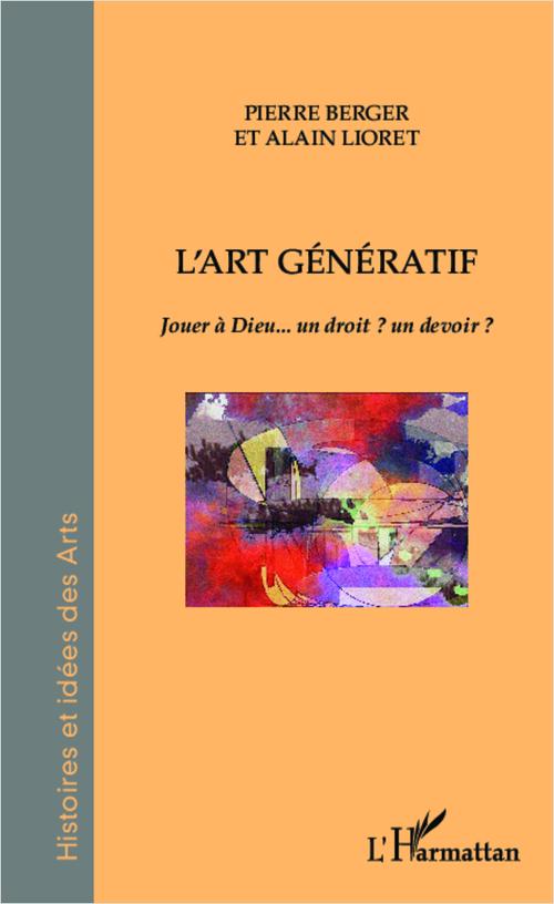 L'art génératif ; jouer à Dieu... un droit ? un devoir ?