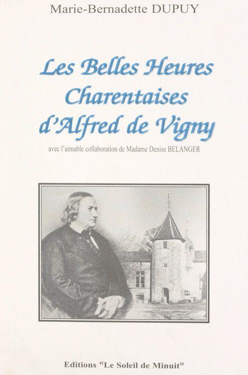 Les belles heures charentaises d'Alfred de Vigny