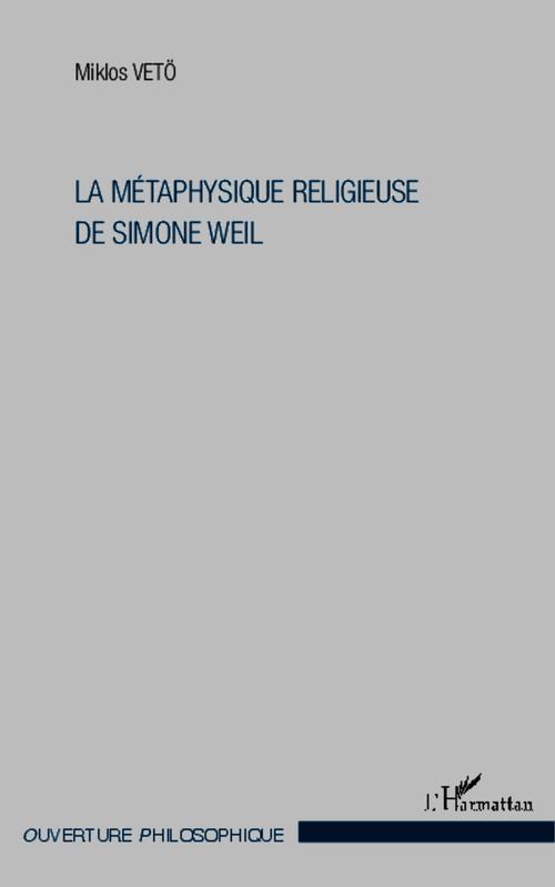 La métaphysique religieuse de Simone Weil (3e édition)