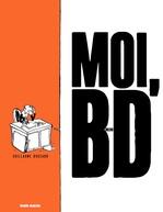 Vente Livre Numérique : Moi, BD  - Guillaume Bouzard
