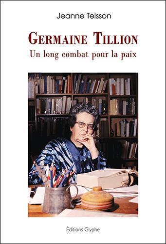 Germaine Tillion, un long combat pour la paix